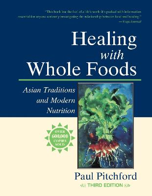 Healing With Whole Foods by Paul Pitchford