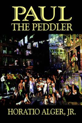 Paul the Peddler by Horatio Alger