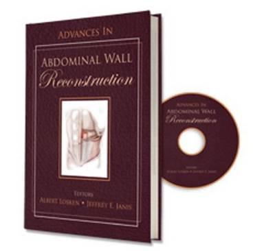 Advances in Abdominal Wall Reconstruction by Albert Losken