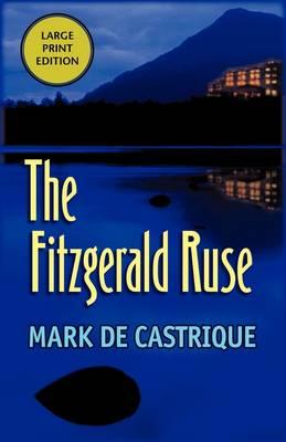 The Fitzgerald Ruse by Mark de Castrique