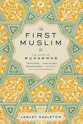 First Muslim by Lesley Hazleton