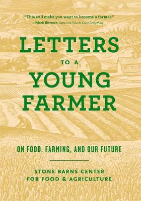 Letters to a Young Farmer by Stone Barns Center