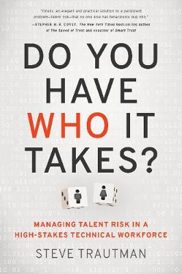 Do You Have Who It Takes? by Steve Trautman