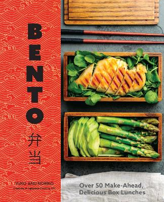 Bento: Over 50 Make-Ahead, Delicious Box Lunches by Yuko