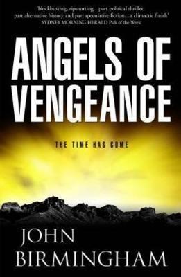 Angels of Vengeance by John Birmingham