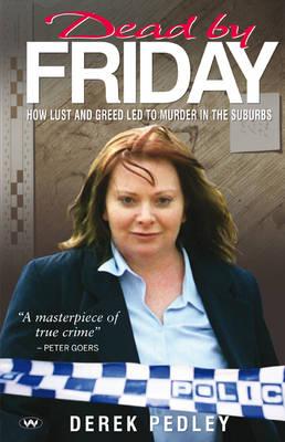 Dead by Friday by Derek Pedley