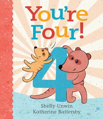 You'Re Four! by Shelly Unwin