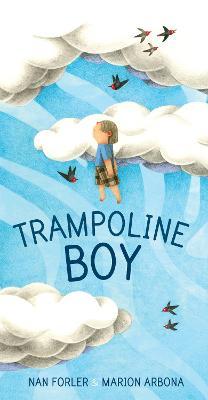 Trampoline Boy by Nan Forler