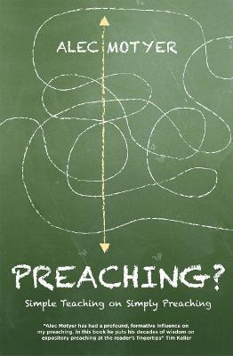 Preaching? by Alec Motyer