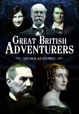 Great British Adventurers by Nicholas Storey
