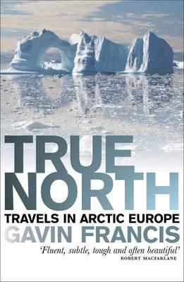 True North by Gavin Francis