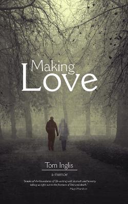Making Love by Tom Inglis