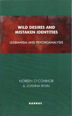 Wild Desires and Mistaken Identities by Noreen O'Connor