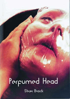Perfumed Head by Steve Beard