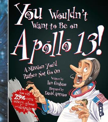 You Wouldn't Want To Be On Apollo XIII! book