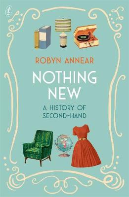 Nothing New: A History of Second-hand by Robyn Annear
