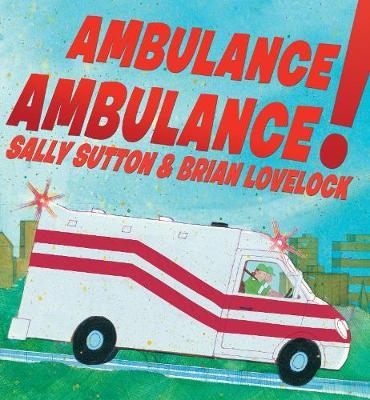 Ambulance, Ambulance! by Sutton Sally