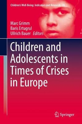 Children and Adolescents in Times of Crises in Europe by Marc Grimm