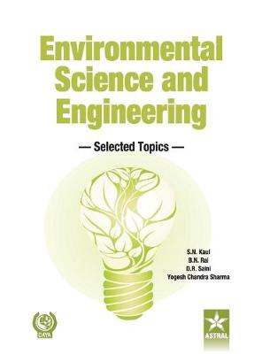 Environmental Science and Engineering: Selected Topics by Dr. S. N. Kaul