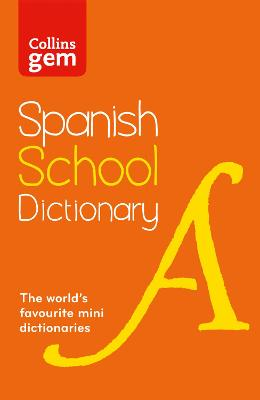 Collins Gem Spanish School Dictionary by Collins Dictionaries