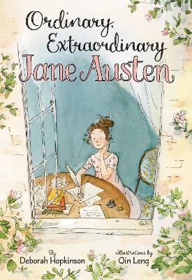 Ordinary, Extraordinary Jane Austen by Deborah Hopkinson