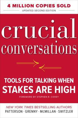 Crucial Conversations: Tools for Talking When Stakes Are High, Second Edition by Kerry Patterson