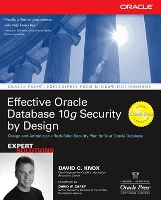 Effective Oracle Database 10g Security by Design by David Knox
