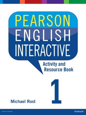Pearson English Interactive 1 Activity and Resource Book by Michael Rost