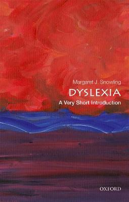 Dyslexia: A Very Short Introduction by Margaret J. Snowling