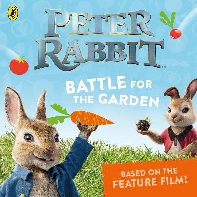 Peter Rabbit The Movie: Battle for the Garden by Beatrix Potter