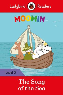 Moomin: The Song of the Sea - Ladybird Readers Level 3 by Ladybird