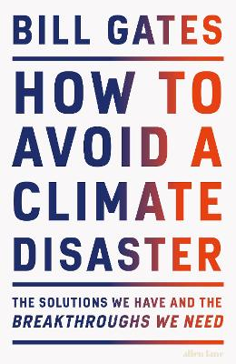 How to Avoid a Climate Disaster: The Solutions We Have and the Breakthroughs We Need book