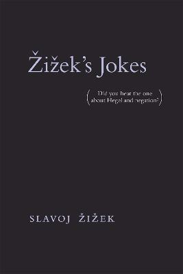 Zizek's Jokes by Slavoj Zizek
