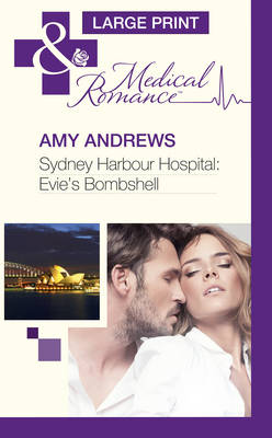 Sydney Harbour Hospital: Evie's Bombshell by Amy Andrews