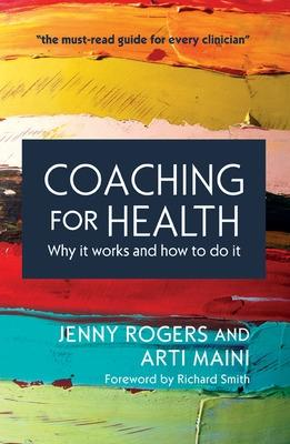 Coaching for Health: Why it works and how to do it by Jenny Rogers