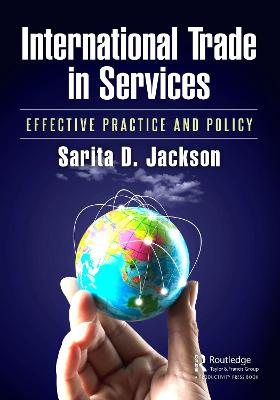 International Trade in Services: Effective Practice and Policy by Sarita D. Jackson