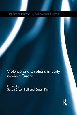 Violence and Emotions in Early Modern Europe book