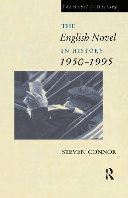 The English Novel in History, 1950 to the Present by Prof. Steven Connor