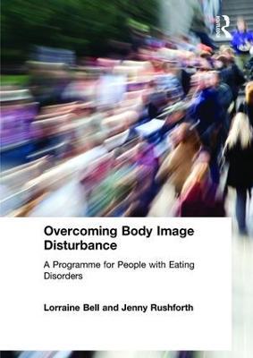 Overcoming Body Image Disturbance by Lorraine Bell