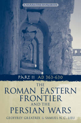 Roman Eastern Frontier and the Persian Wars AD 363-628 book