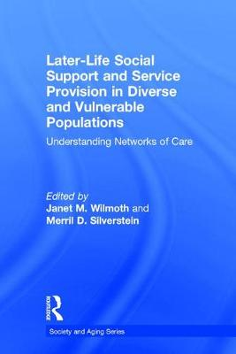 Later-Life Social Support and Service Provision in Diverse and Vulnerable Populations book