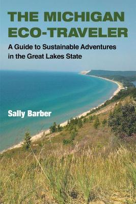 The Michigan Eco-Traveler by Sally Barber
