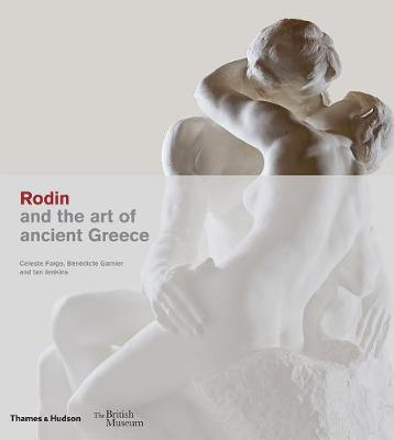 Rodin and the art of ancient Greece book