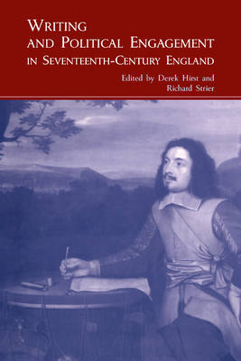 Writing and Political Engagement in Seventeenth-Century England book