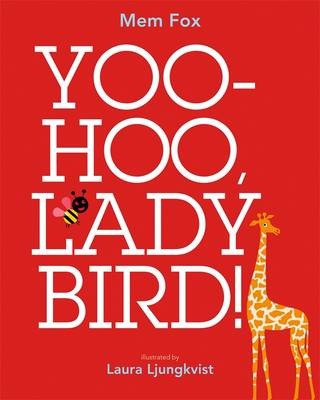 Yoo Hoo, Ladybird! by Mem Fox