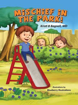 Mischief in the Park! by Kristi B Bagnell