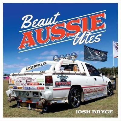 Beaut Aussie Utes by Josh Bryce