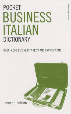 Pocket Business Italian Dictionary: Over 5,000 Business Words and Expressions book