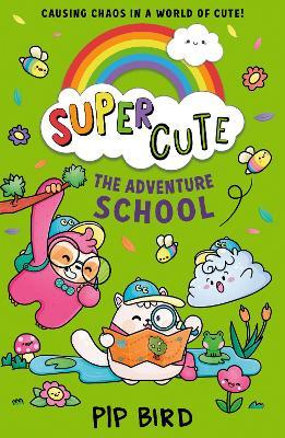 Super Cute - The Adventure School book