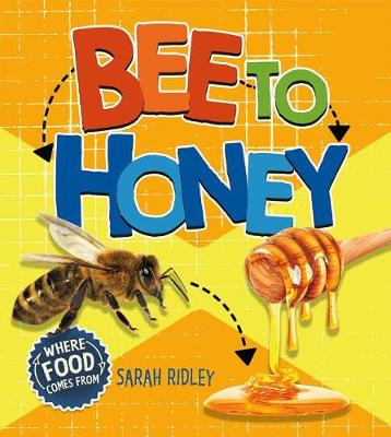 Bee to Honey by Sarah Ridley